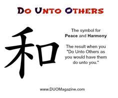 Do Unto Others - peace and harmony Purple Streaks, Peace And Harmony, Symbols, Tattoo, Motivation, Live, Words, Tattoos, Tattos