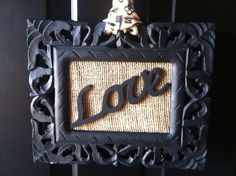 Hanging on my front door Picture frame with burlap covering the back. Bought the love and ribbon at Michaels Door Picture Frame, Framed Burlap, Diy Frame, Sign Quotes, Baby Ideas, Sweet Home, Ribbon, Crafty, Signs