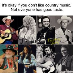 Not everyone has good taste. #countrysingers