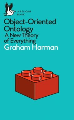 Object-Oriented Ontology, A New Theory of Everything by Graham Harman Modern Philosophy, Books Australia, String Theory, Latest Books, Science And Nature, Nonfiction Books, Book Recommendations, Book Format, Everything