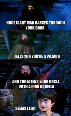Huge giant man barges through your door and tells you you're a wizard.