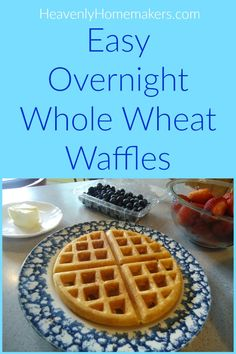 How to Make Overnight Whole Wheat Waffle Batter | Heavenly Homemakers