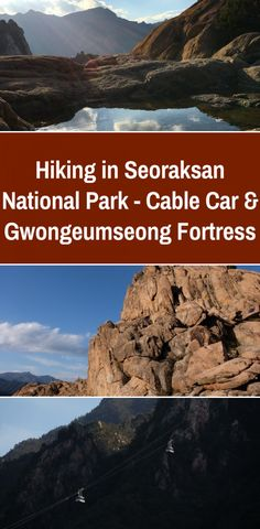 Hiking in Seoraksan National Park - Cable Car & Gwongeumseong Fortress, west of Sokcho Seoraksan National Park, Sokcho, Mountain Hiking, Nature Reserve, World Heritage Sites, Day Trips, Trip Planning, South Korea, Travel Guide