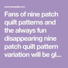 Fans of nine patch quilt patterns and the always fun disappearing nine patch quilt pattern variation will be glad to know they can now use these styles to make a baby quilt pattern! The Simply Disappearing Baby Quilt is so easy!