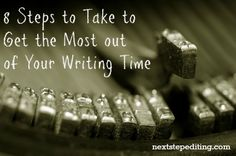 8 steps to take to get the most out of your writing time - nextstepediting.com *