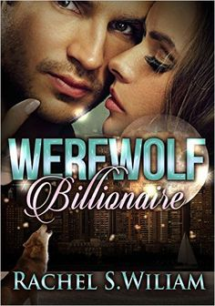 Romance:Werewolf Billionaire Client: Paranormal Billionaire Werewolf Romance (New Adult Paranormal Urban Billionaire Vampire Romance Short Story) - Kindle edition by Rachel S. William. Paranormal Romance Kindle eBooks @ Amazon.com.