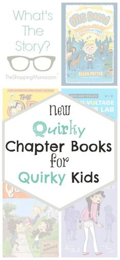 What's the Story? New Quirky Chapter Books for Quirky Kids