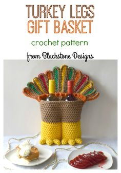 Turkey Legs Gift Basket crochet pattern from Blackstone Designs. Use this basket as a Thanksgiving centerpiece, hostess gift (just add wine), or even add snacks for your guests. #thanksgiving #crochet #crochetpattern #turkey #crochetturkey #crochetbasket