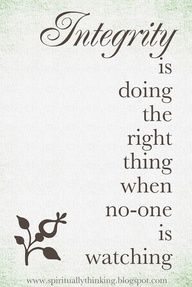Integrity is doing the right thing when no-one is watching. #workplacequotes