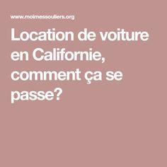 Location de voiture en Californie, comment ça se passe?