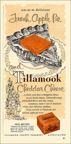 "Tillamook Cheese Ad, 1952 At least no major fast food chains are peddling ""deep fried cheese stuffed-crust apple 'pizzas'."" Well, none I've heard of anyway. From the August issue of Sunset magazine Tillamook Cheese Ad, 1952 