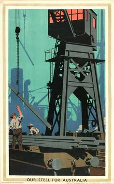 Frank Newbould - Our Steel for Australia - Empire Marketing Board Posters Uk, Railway Posters, Travel Posters, Vintage Posters, Collage Illustration, Retro Illustration, Illustrations, Manchester Art, City Gallery