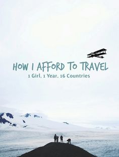 How I afford to travel. All my tips for cheap travel and saving money. One girl, one year, sixteen countries.