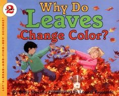 Why Do Leaves Change Color? (Let's-Read-and-Find-Out Science)