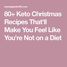 80+ Keto Christmas Recipes That'll Make You Feel Like You're Not on a Diet