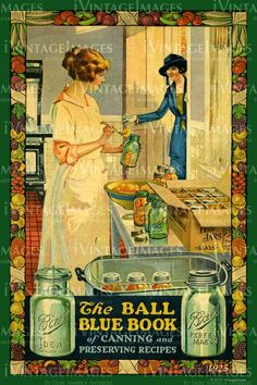 Vintage Ball Mason Jar Graphics - from a book on canning/preserving. Vintage Labels, Vintage Ads, Vintage Prints, Vintage Posters, Vintage Images, Vintage Ephemera, Home Canning, Canning Jars, Canning Recipes