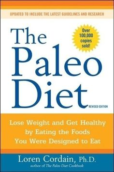 The Paleo Diet: Lose Weight and Get Healthy by Eating the Foods You Were Designed to Eat diets fitness ab-excercise fitness fitness