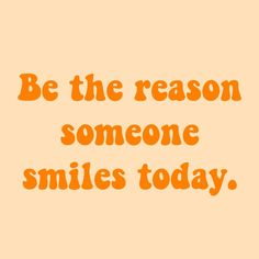be the reason someone smiles today quote happy happiness positivity positive inspirational inspiration inspire words Keep Smiling Quotes, Smile Quotes, Cute Quotes, Words Quotes, Tumblr Quotes Happy, Wisdom Quotes, Happiness Quotes, Wall Quotes, The Words