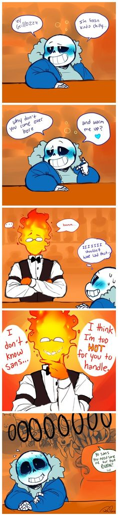 Buuuuuuuuuuuurn Damn grillby is on fire.