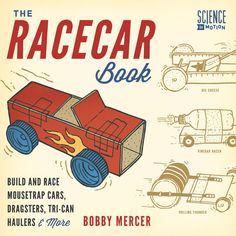 The Racecar Book: Build and Race Mousetrap Cars, Dragsters, Tri-Can Haulers & More on Scribd