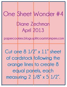 Information on how to create a 'One sheet wonder' that allows you to then use the cut paper to create 8 cards.