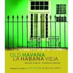 Old Havana / La Habana Vieja: Spirit of the Living City / El espiritu de la ciudad viva (English and Spanish Edition)