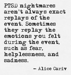 95% of my nightmares are not about the physical violence.   My nightmares are usually watching him violate our marriage vows and nothing I say or nothing I try to do to get him to care about my feelings and the damage to our marriage gets through to him!