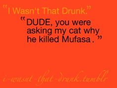 dude i wasn't that drunk quotes | Wasn't That Drunk | Funny Quotes