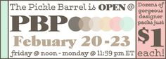 February Pickle Barrel is open till tonight!