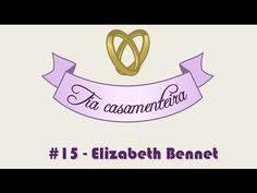 TRACINHAS: Tia Casamenteira #15 - Elizabeth Bennet
