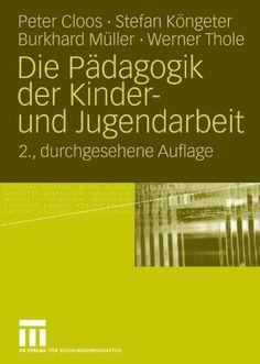 Die Pädagogik Der Kinder- Und Jugendarbeit (German Edition) von Peter Cloos http://www.amazon.de/dp/3531165976/ref=cm_sw_r_pi_dp_rAH2wb0N68F9S