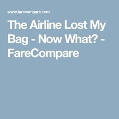 The Airline Lost My Bag - Now What? - FareCompare