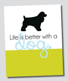 Life Is Better With A Dog Wall Art Print  with breed of your choice // IMMEDIATE DOWNLOAD