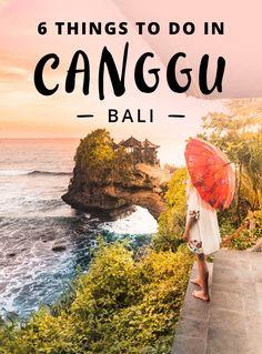 6 Things To Do in laid back Canggu, Bali