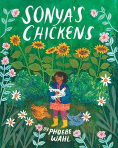 Sonya's Chickens by Phoebe Wahl | 17 Of The Most Beautifully Illustrated Picture Books In 2015