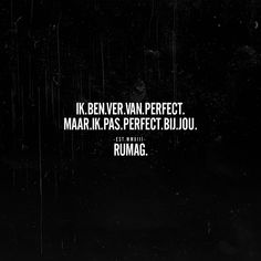 Archief Quotes   RUMAG. Qoutes About Love, Love Life Quotes, Texts, Love You, Sayings, Words, Funny, Random, Nice
