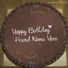Write name on Chocolate Birthday Cake for Friends - Happy Birthday Wishes