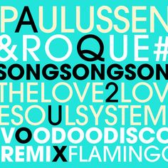Paulussen, Roque & The Love2Love Soulsystem, Song Song Song