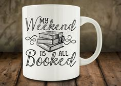 My Weekend is all Booked, funny mug