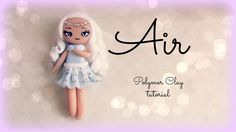 4 Elements - Air - Polymer clay Tutorial ❀ Doll Chibi http://www.youtube.com/watch?v=jhhksV43Z7c