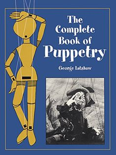 The Complete Book of Puppetry (Dover Craft Books) by Geor... https://www.amazon.com/dp/048640952X/ref=cm_sw_r_pi_dp_x_1TY4ybNWBW05M