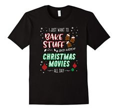Mens I Just Want To Bake Stuff And Watch Christmas Movies...