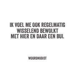 Mja... is normaal ( in mijn geval) dan ook  but Fuck it  komt óók wel weer goed Writing Quotes, Words Quotes, Wise Words, Sayings, Qoutes, Sarcastic Quotes, Funny Quotes, Dutch Words, Facebook Quotes