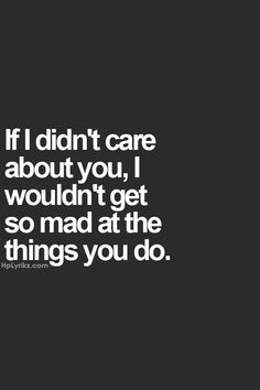 I just care about you so much