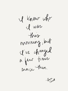 I knew who I was this morning, but live changed a few times since then (picture by Elizabeth Eadie)