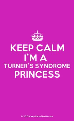 I'm a Turner's Syndrome Princess! Turner Syndrome, Short People Problems, X Chromosome, Will Turner, Special Needs, Princesses, San Diego, Qoutes, My Life