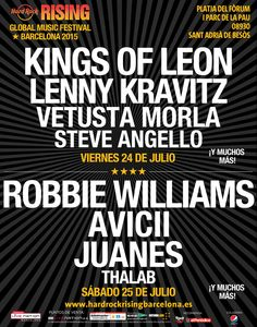 Hard Rock Rising Barcelona 2015 Robbie Williams Kings of leon Vetusta morla Juanes