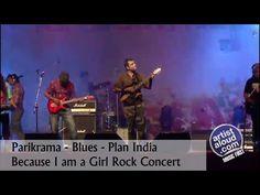 Parikrama - Blues - Plan India - Because I am a Girl Rock Concert