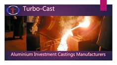 Reliable #Aluminium #Investment #Castings #Manufacturers India - Turbo-Cast