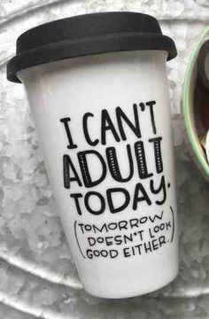 21 Brutally Honest Coffee Mugs That Nail Your Morning Struggle I can't adult today tumbler Coffee Love, Coffee Cups, Tea Cups, Coffee Coffee, Morning Coffee, Coffee Talk, Drink Coffee, Coffee Shop, Funny Coffee Mugs